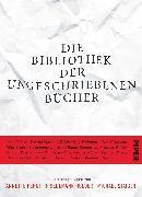 Cover-Bild zu Pehnt, Annette (Hrsg.): Die Bibliothek der ungeschriebenen Bücher