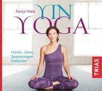 Cover-Bild zu Yin Yoga (Hörbuch) von Weis, Ranja