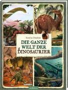 Cover-Bild zu Dziubak, Emilia: Die ganze Welt der Dinosaurier