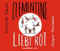 Cover-Bild zu Boglar, Krystyna: Clementine liebt Rot