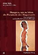 Cover-Bild zu Hungern, um zu leben - die Paradoxie der Magersucht von Reich, Günter