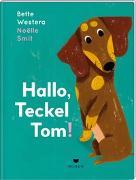 Cover-Bild zu Westera, Bette: Hallo, Teckel Tom!