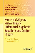 Cover-Bild zu Numerical Algebra, Matrix Theory, Differential-Algebraic Equations and Control Theory (eBook) von Benner, Peter (Hrsg.)