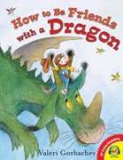 Cover-Bild zu Gorbachev, Valeri: How to Be Friends with a Dragon