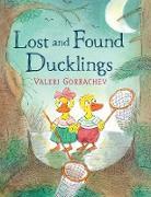 Cover-Bild zu Gorbachev, Valeri: Lost and Found Ducklings