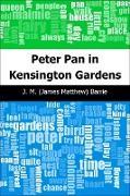 Cover-Bild zu Barrie, J. M. (James Matthew): Peter Pan in Kensington Gardens (eBook)
