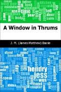 Cover-Bild zu Barrie, J. M. (James Matthew): Window in Thrums (eBook)