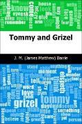 Cover-Bild zu Barrie, J. M. (James Matthew): Tommy and Grizel (eBook)