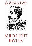 Cover-Bild zu Barrie, James Matthew: Auld Licht Idylls (eBook)