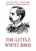 Cover-Bild zu Barrie, James Matthew: The Little White Bird (eBook)