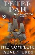 Cover-Bild zu Barrie, James Matthew: Peter Pan. The Complete Adventures (eBook)