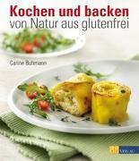Cover-Bild zu Kochen und backen - von Natur aus glutenfrei von Buhmann, Carine