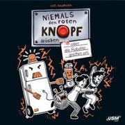 Cover-Bild zu Naumann, Kati: Niemals den roten Knopf drücken