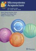 Cover-Bild zu Microsystems Acupuncture: The Complete Guide: Ear--Scalp--Mouth--Hand von Hecker, Hans Ulrich