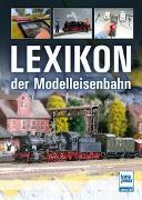 Cover-Bild zu Lexikon der Modelleisenbahn von Hoße, Manfred
