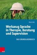 Cover-Bild zu Werkzeug Sprache in Therapie, Beratung und Supervision (eBook) von Lieb, Hans