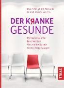 Cover-Bild zu Der kranke Gesunde (eBook) von von Pein, Andreas