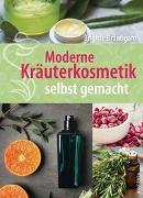 Cover-Bild zu Moderne Kräuterkosmetik selbst gemacht von Bräutigam, Brigitte
