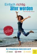 Cover-Bild zu Einfach richtig älter werden von Schreiber-Benoit, Petra