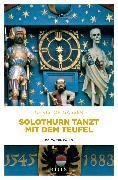 Cover-Bild zu Gasser, Christof: Solothurn tanzt mit dem Teufel (eBook)