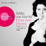 Cover-Bild zu Kürthy, Ildikó von: Unter dem Herzen - Ansichten einer neugeborenen Mutter (Audio Download)