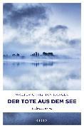 Cover-Bild zu Kärger, Walter Christian: Der Tote aus dem See (eBook)
