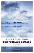 Cover-Bild zu Kärger, Walter Christian: Der Tote aus dem See