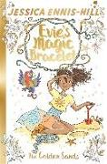 Cover-Bild zu Ennis-Hill, Jessica: Evie's Magic Bracelet: The Golden Sands