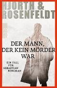 Cover-Bild zu Hjorth, Michael: Der Mann, der kein Mörder war