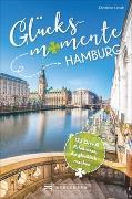 Cover-Bild zu Lendt, Christine: Glücksmomente Hamburg