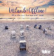 Cover-Bild zu Lendt, Christine: HOLIDAY Reisebuch: Urlaub? Offline! (eBook)