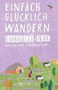 Cover-Bild zu Lendt, Christine: Einfach glücklich wandern - Lüneburger Heide
