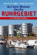 Cover-Bild zu Zaglitsch, Hans: Auf dem Wasser durchs Ruhrgebiet (eBook)