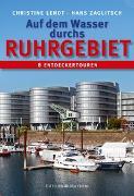Cover-Bild zu Christine Lendt: Auf dem Wasser durchs Ruhrgebiet