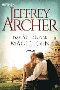 Cover-Bild zu Archer, Jeffrey: Das Spiel der Mächtigen (eBook)
