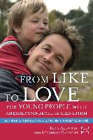 Cover-Bild zu From Like to Love for Young People with Asperger's Syndrome (Autism Spectrum Disorder) (eBook) von Garnett, Michelle
