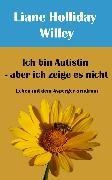 Cover-Bild zu Ich bin Autistin - aber ich zeige es nicht (eBook) von Attwood, Liane Holliday Willey. Vorwort Tony