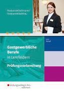 Cover-Bild zu Gastgewerbliche Berufe / Gastgewerbliche Berufe in Lernfeldern von Spiegel, Claudia