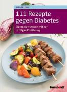 Cover-Bild zu 111 Rezepte gegen Diabetes von Fritzsche, Doris