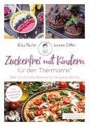 Cover-Bild zu Zuckerfrei mit Kindern - für den Thermomix® von Eiffler, Loreen