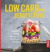 Cover-Bild zu Low Carb für Berufstätige von Lenz, Claudia