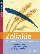 Cover-Bild zu Zöliakie Mehr wissen - besser verstehen (eBook) von Hiller, Andrea