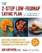 Cover-Bild zu The 2-Step Low-FODMAP Eating Plan von Shepherd, Sue