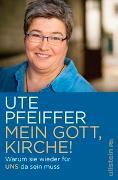 Cover-Bild zu Mein Gott, Kirche! von Pfeiffer, Ute