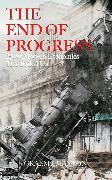 Cover-Bild zu Maxton, Graeme: The End of Progress (eBook)