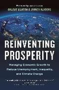 Cover-Bild zu Maxton, Graeme: Reinventing Prosperity: Managing Economic Growth to Reduce Unemployment, Inequality and Climate Change