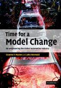 Cover-Bild zu Maxton, Graeme P.: Time for a Model Change: Re-Engineering the Global Automotive Industry