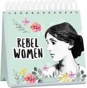 Cover-Bild zu Rebel Women. Inspirierende Zitate von Virgina Woolf anderen außergewöhnlichen Frauen