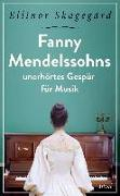 Cover-Bild zu Skagegård, Ellinor: Fanny Mendelssohns unerhörtes Gespür für Musik