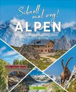 Cover-Bild zu Schnell mal weg! Alpen von Blechschmidt, Gotlind